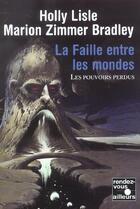 Couverture du livre « Les Pouvoirs Perdus T.2 ; La Faille Entre Les Mondes » de Marion Zimmer Bradley et Holly Lisle aux éditions Fleuve Noir