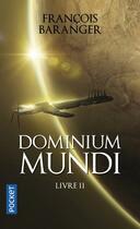 Couverture du livre « Dominium mundi t.2 » de Francois Baranger aux éditions Pocket