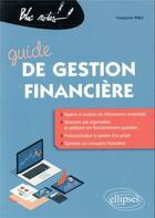 Couverture du livre « Guide de gestion financière » de Francoise Foli aux éditions Ellipses Marketing