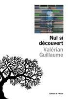 Couverture du livre « Nul si découvert » de Valerian Guillaume aux éditions Editions De L'olivier