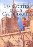 Couverture du livre « Les contes de la cathédrale » de Anne Basc aux éditions Bastberg