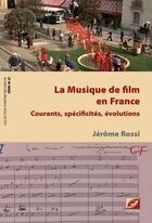 Couverture du livre « La musique de film en France » de Jerome Rossi aux éditions Symetrie