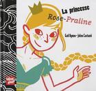 Couverture du livre « La princesse Rose-Praline » de Gael Aymon et Julien Castanie aux éditions Talents Hauts