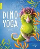 Couverture du livre « Dino yoga » de Lang Anna et Lorena Pajalunga aux éditions Hachette Enfants