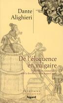 Couverture du livre « De l'éloquence en vulgaire » de Dante Alighieri aux éditions Fayard