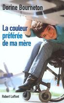 Couverture du livre « La Couleur Preferee De Ma Mere » de Dorine Bourneton aux éditions Robert Laffont