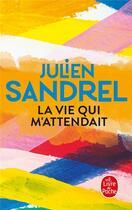Couverture du livre « La vie qui m'attendait » de Sandrel Julien aux éditions Lgf