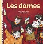 Couverture du livre « Les Dames » de Isabelle Chatellard et Nathalie Leger aux éditions Didier Jeunesse