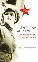 Couverture du livre « La guerre n'a pas un visage de femme » de Svetlana Alexievitch aux éditions J'ai Lu