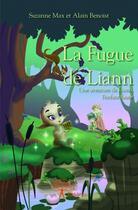 Couverture du livre « La fugue de Liann » de Suzanne Max et Alain Benoist aux éditions Edilivre-aparis