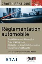 Couverture du livre « Réglementation automobile (édition 2015/2016) » de Collectif et Lionel Namin aux éditions L'argus De L'assurance
