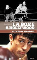 Couverture du livre « La boxe à Hollywood ; de Chaplin à Scorsese » de David Da Silva aux éditions Lettmotif