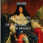 Couverture du livre « Guide Figaro ; les 100 dates vraiment clés de l'Histoire de France » de Philippe Maxence aux éditions Societe Du Figaro