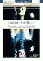 Couverture du livre « Psychanalyse introspective : intuition et méthode » de Jeanine Solotareff aux éditions Ma