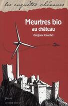 Couverture du livre « Meurtre bio au château » de Gregoire Gauchet aux éditions Le Verger