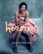 Couverture du livre « Bettina rheims heroines » de Bettina Rheims aux éditions Schirmer Mosel