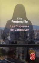 Couverture du livre « Les disparues de Vancouver » de Elise Fontenaille aux éditions Lgf