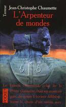 Couverture du livre « L'Arpenteur De Monde » de Jean-Christophe Chaumette aux éditions Pocket