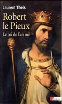 Couverture du livre « Robert le Pieux » de Laurent Theis aux éditions Cnrs