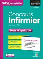 Couverture du livre « Concours infirmier ; entrée en IFSI ; tests d'aptitude (concours 2017/2018) » de Marc Delabriere aux éditions Vuibert
