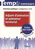 Couverture du livre « Adjoint d'animation et animateur territorial ; fonction publique catégorie C et B » de Emmanuel Kerdraon aux éditions Vuibert