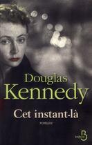 Couverture du livre « Cet instant-là » de Douglas Kennedy aux éditions Belfond