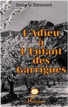 Couverture du livre « L'adieu à l'enfant des garrigues » de Francis Simonini aux éditions L'harmattan
