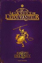 Couverture du livre « L'épouvanteur T.6 ; le sacrifice de l'épouvanteur » de Joseph Delaney aux éditions Bayard Jeunesse