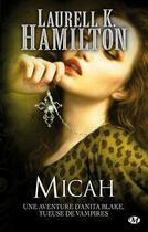 Couverture du livre « Anita Blake T.13 ; Micah » de Laurell K. Hamilton aux éditions Milady