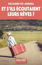 Couverture du livre « Et s'ils écoutaient leurs rêves » de Suzanne De Arriba aux éditions Lucien Souny