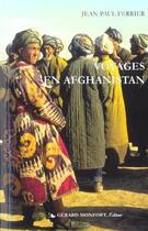 Couverture du livre « Voyages en afghanistan,le beloutchistan et le turkestan, 2 vol 464 pages avec une carte depliante » de Jean-Paul Ferrier aux éditions Monfort Gerard