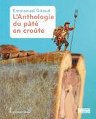 Couverture du livre « L'anthologie du pâté en croûte » de Emmanuel Giraud aux éditions Alternatives