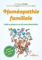 Couverture du livre « Homéopathie familiale ; guide pratique et ses 40 cartes détachables » de Francois Choffat et Jean Augagneur aux éditions Jouvence