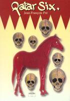 Couverture du livre « Qatar Six » de Jean-Francois Pre aux éditions Osmondes