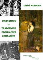 Couverture du livre « Croyances et traditions populaire comparées » de Desire Monnier aux éditions Robert Ferraris