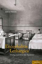 Couverture du livre « Encephalitis Lethargica: During and After the Epidemic » de Joel Vilensky Phd aux éditions Oxford University Press Usa