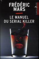 Couverture du livre « Le manuel du serial killer » de Frederic Mars aux éditions Black Moon