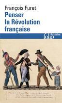 Couverture du livre « Penser la Révolution française » de Francois Furet aux éditions Gallimard