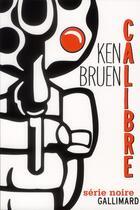 Couverture du livre « Calibre » de Ken Bruen aux éditions Gallimard