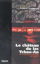 Couverture du livre « Les nouvelles enquêtes du juge Ti ; le château du lac Tchou-An » de Frederic Lenormand aux éditions Fayard