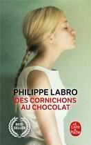 Couverture du livre « Des cornichons au chocolat » de Philippe Labro aux éditions Lgf