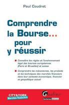 Couverture du livre « Comprendre la Bourse... pour y réussir » de Paul Coudret aux éditions Gualino