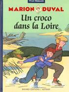 Couverture du livre « Marion Duval T.4 ; un croco dans la Loire » de Yvan Pommaux aux éditions Bd Kids