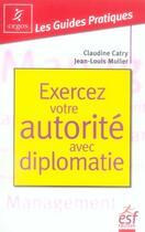 Couverture du livre « Exercez votre autorité avec diplomatie » de Muller/Catry aux éditions Esf Prisma