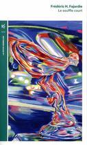 Couverture du livre « Le souffle court » de Frederic-H. Fajardie aux éditions Table Ronde