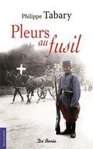 Couverture du livre « Pleurs au fusil » de Philippe Tabary aux éditions De Boree