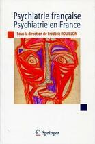 Couverture du livre « Psychiatrie française ; psychiatrie en France » de Frederic Rouillon aux éditions Springer