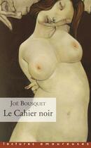 Couverture du livre « Le cahier noir » de Joe Bousquet aux éditions La Musardine