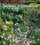 Couverture du livre « Normandie, jardins d'émotions » de Jean-Marie Boelle et Laurence Toussaint aux éditions Des Falaises