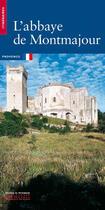Couverture du livre « Abbaye De Montmajour (L') » de Bastie/Rouquette aux éditions Patrimoine